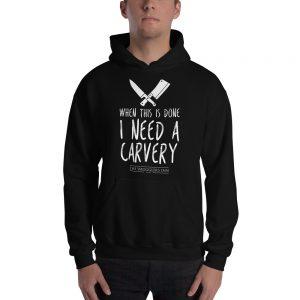 I Need a Carvery – Hoodie